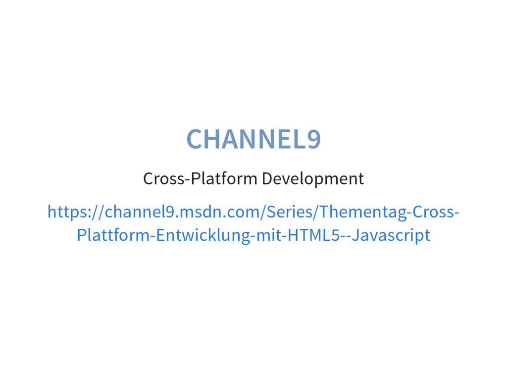 CHANNEL9 Cross-Platform Development https://cha...