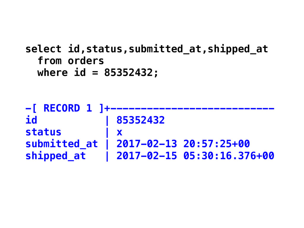 select id,status,submitted_at,shipped_at from o...