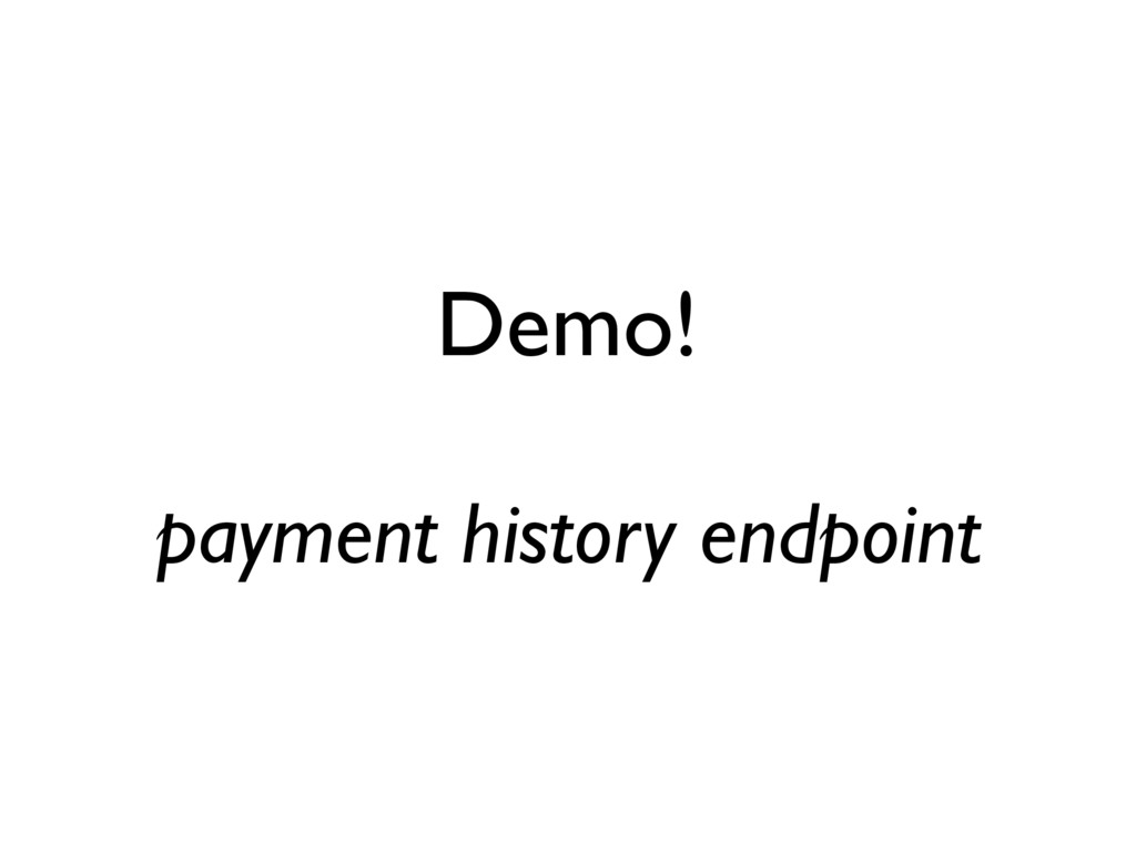 Demo! payment history endpoint