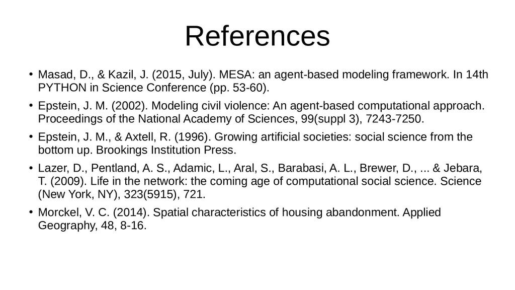 References ● Masad, D., & Kazil, J. (2015, July...