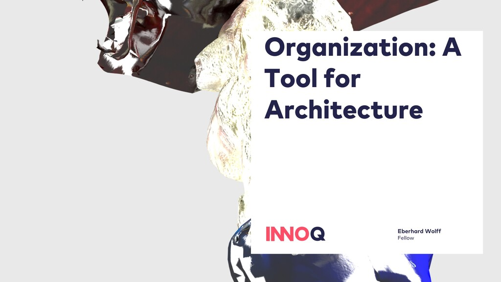 Organization: A Tool for Architecture Eberhard ...