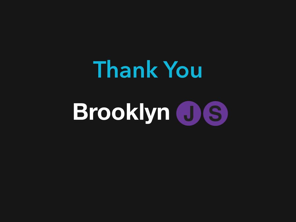 Thank You Brooklyn J S