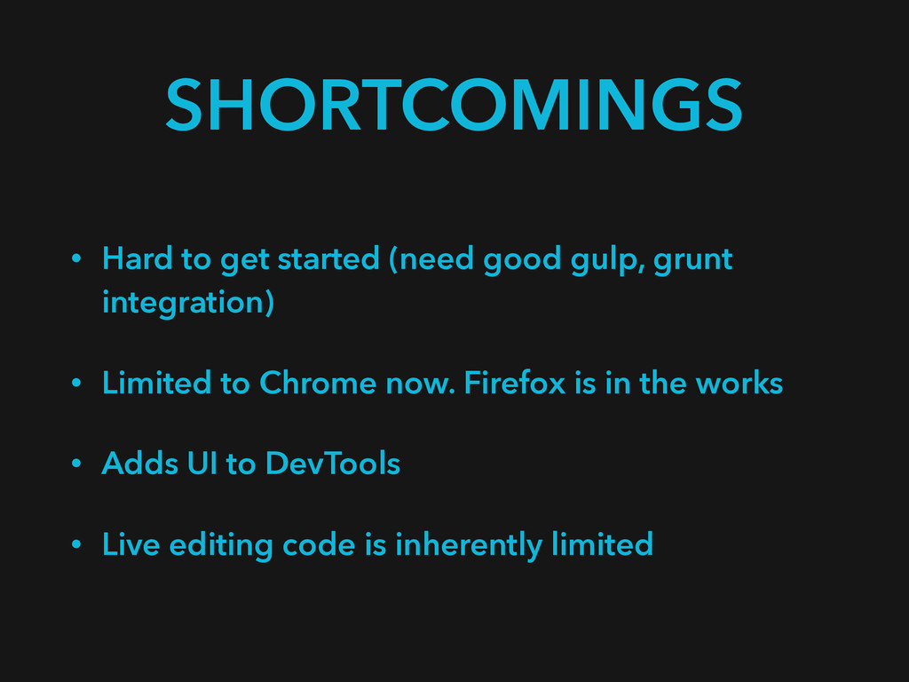 SHORTCOMINGS • Hard to get started (need good g...