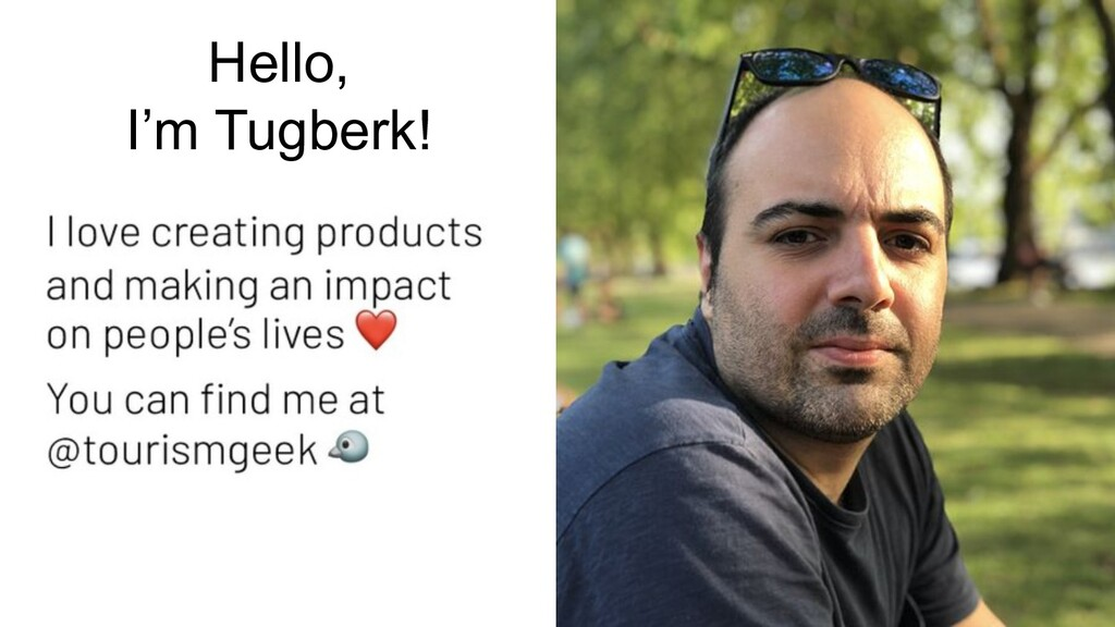Hello, I'm Tugberk!