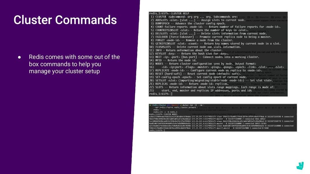 ● Redis comes with some out of the box commands...