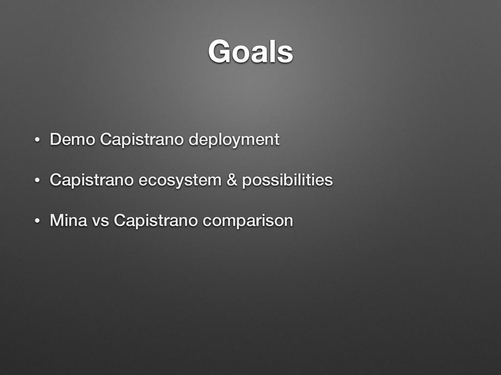 Goals • Demo Capistrano deployment • Capistrano...