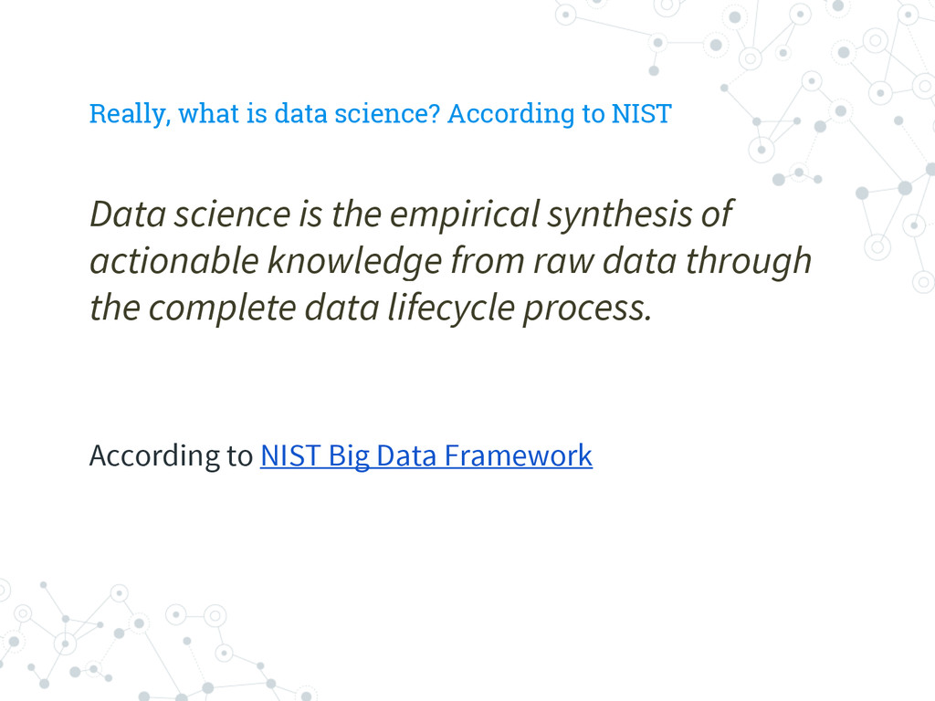 Really, what is data science? According to NIST...
