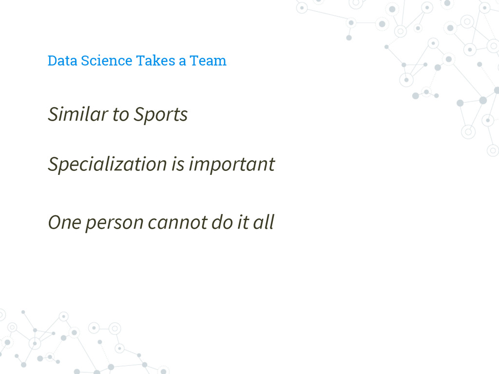 Data Science Takes a Team Similar to Sports Spe...