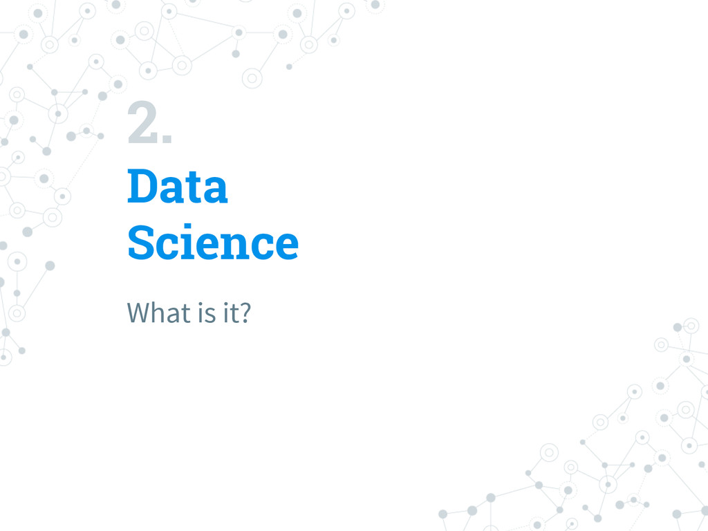 2. Data Science What is it?