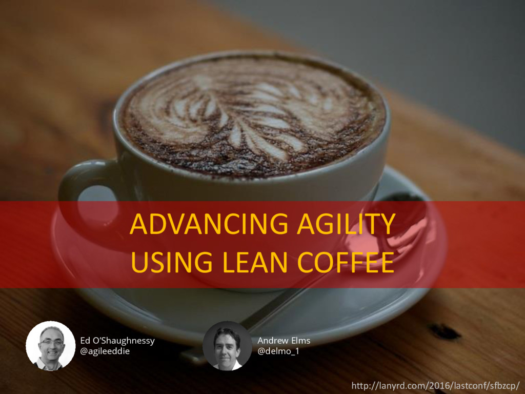 ADVANCING AGILITY USING LEAN COFFEE http://lany...