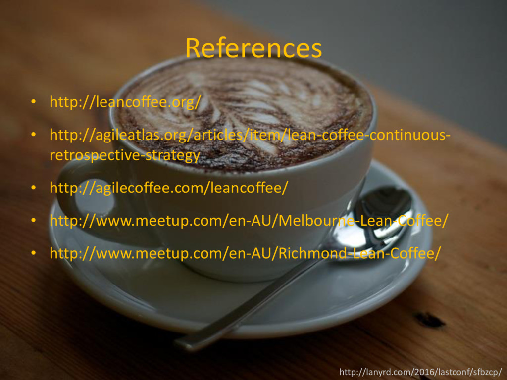 References • http://leancoffee.org/ • http://ag...
