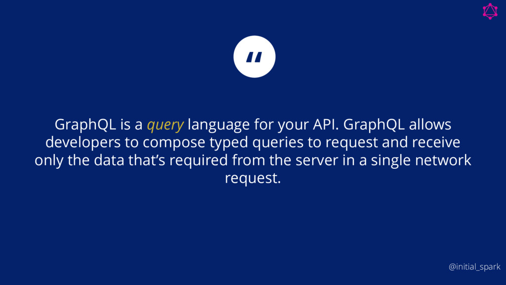 GraphQL is a query language for your API. Graph...