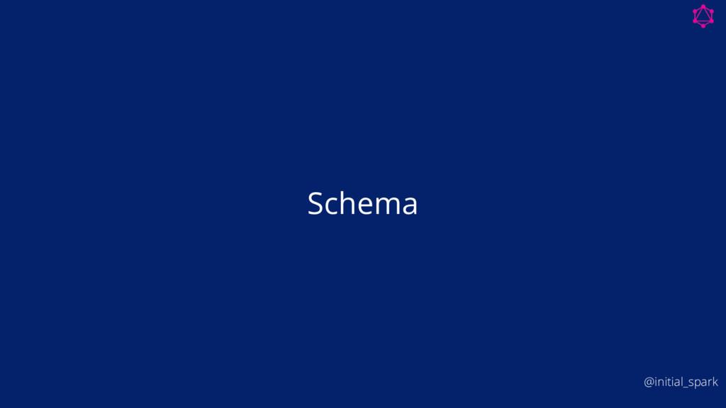 Schema @initial_spark
