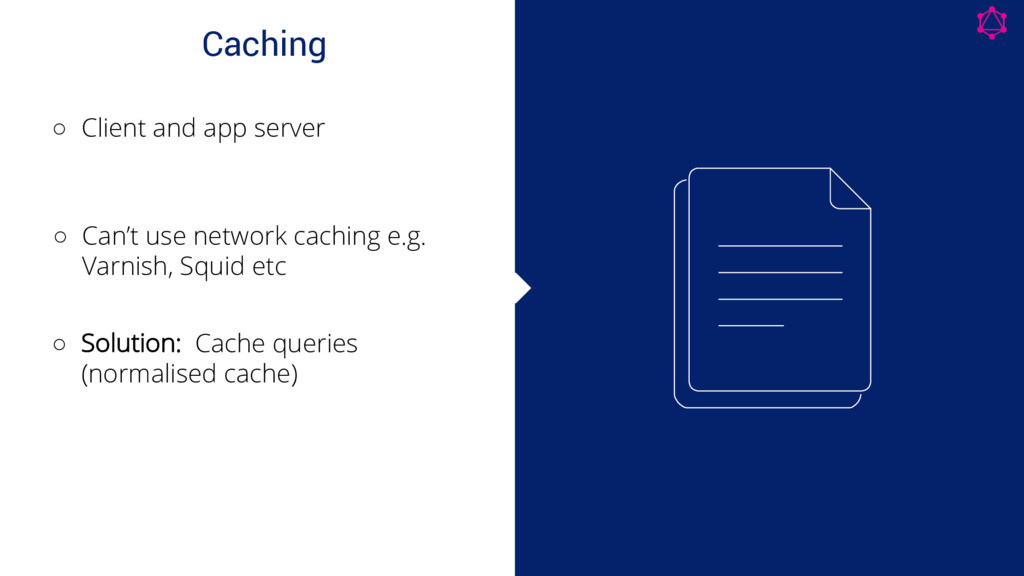 Caching ◦ Client and app server ◦ Can't use net...