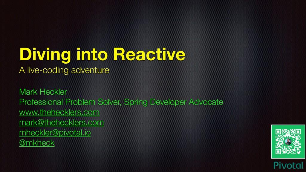 Diving into Reactive A live-coding adventure Ma...