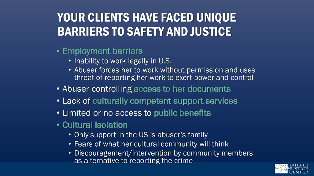 YOUR CLIENTS HAVE FACED UNIQUE BARRIERS TO SAFE...