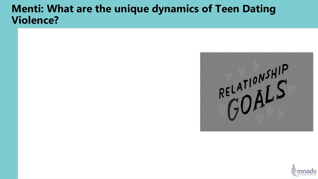 Menti: What are the unique dynamics of Teen Dat...