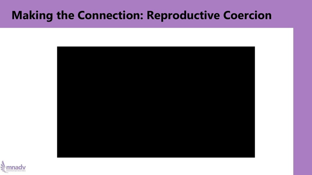 Making the Connection: Reproductive Coercion
