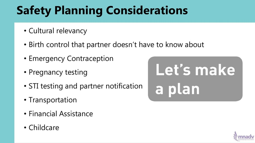 Safety Planning Considerations • Cultural relev...