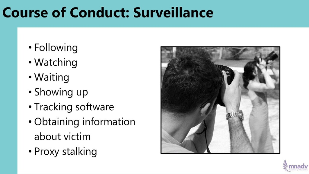 Course of Conduct: Surveillance • Following • W...