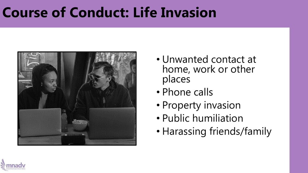 Course of Conduct: Life Invasion • Unwanted con...