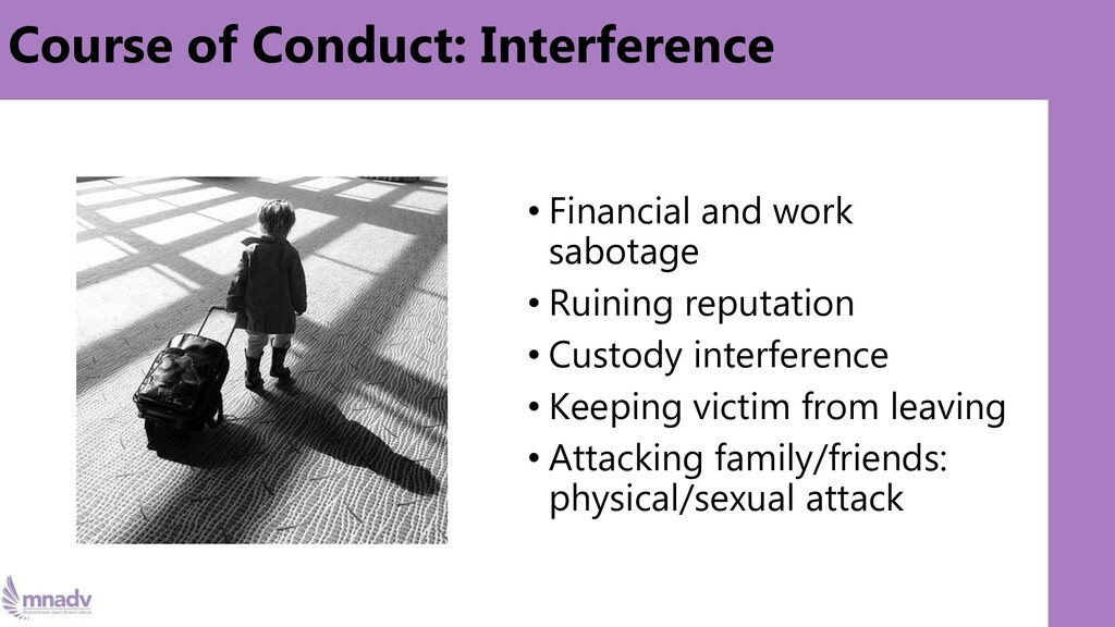 Course of Conduct: Interference • Financial and...