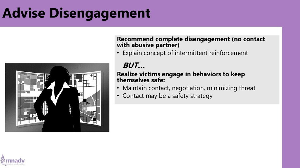 Advise Disengagement Recommend complete disenga...