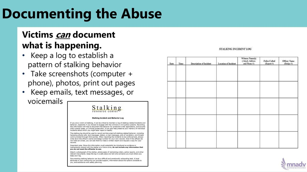 Documenting the Abuse Victims can document what...