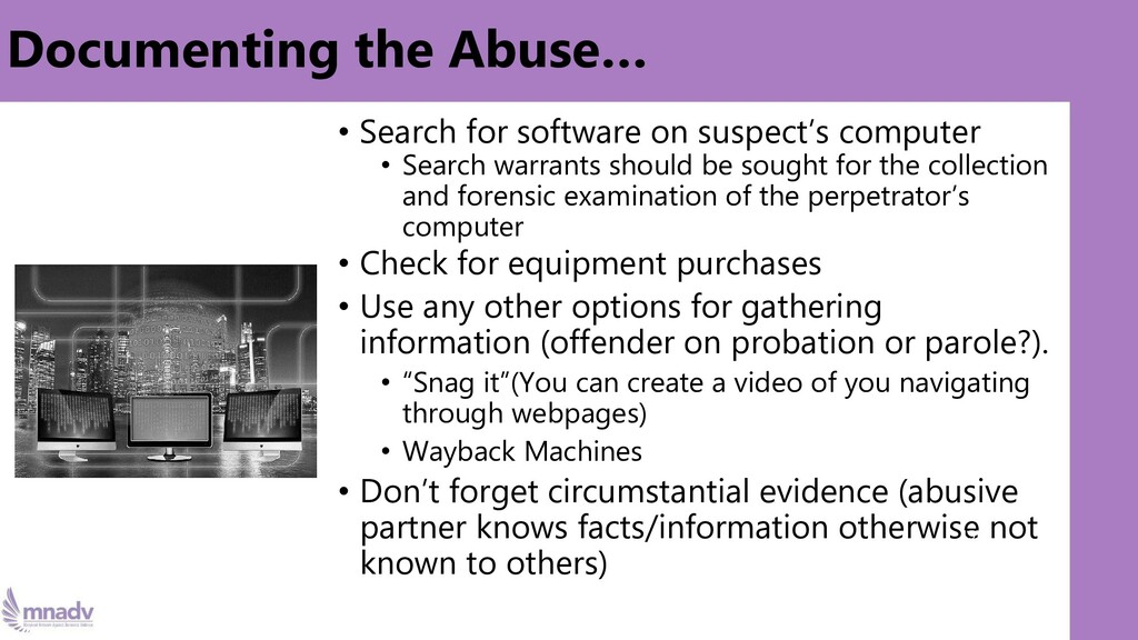 Documenting the Abuse… • Search for software on...