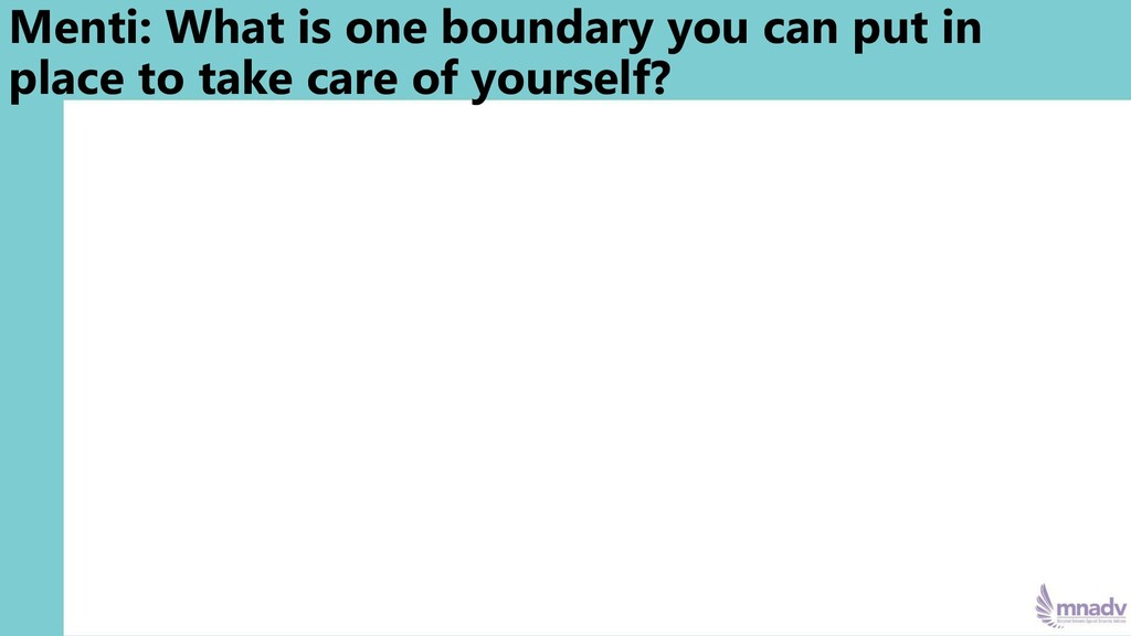 Menti: What is one boundary you can put in plac...