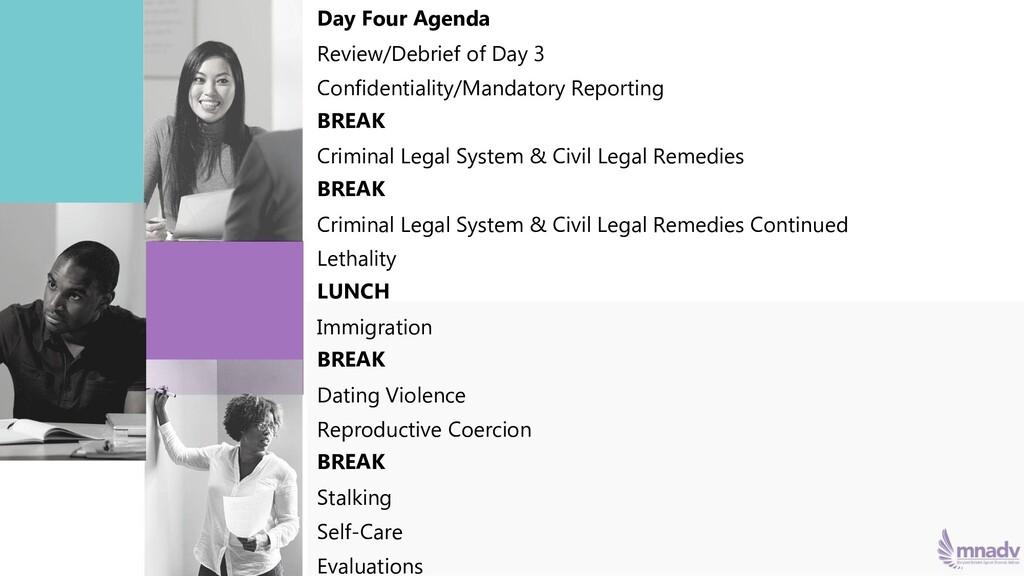 Day Four Agenda Review/Debrief of Day 3 Confide...