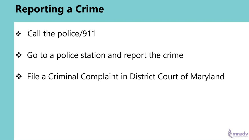 Reporting a Crime ❖ Call the police/911 ❖ Go to...