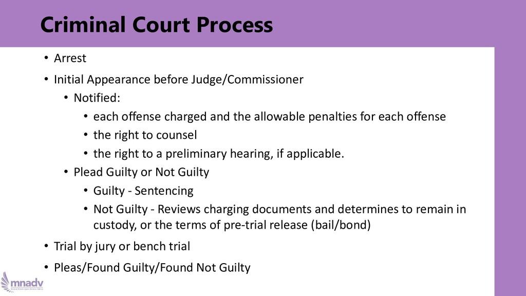 Criminal Court Process • Arrest • Initial Appea...