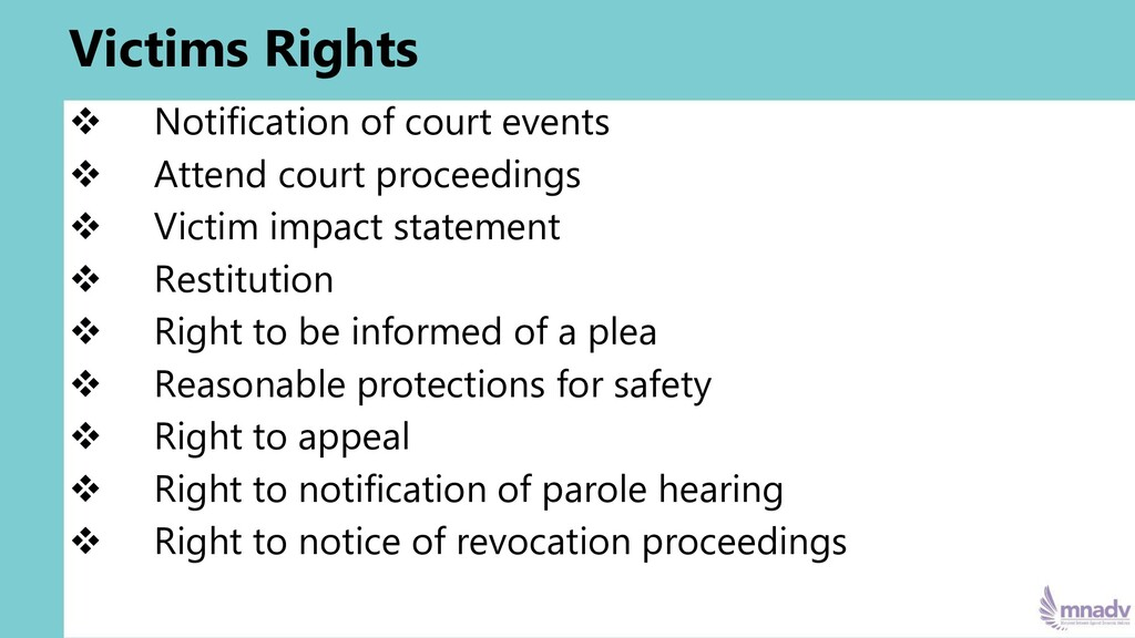 Victims Rights ❖ Notification of court events ❖...