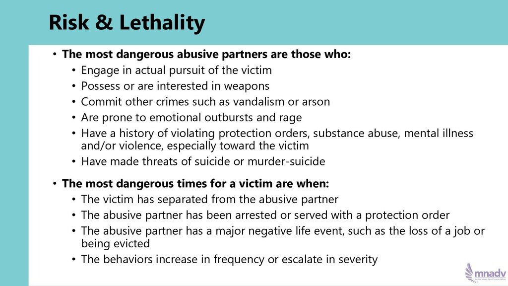 Risk & Lethality • The most dangerous abusive p...