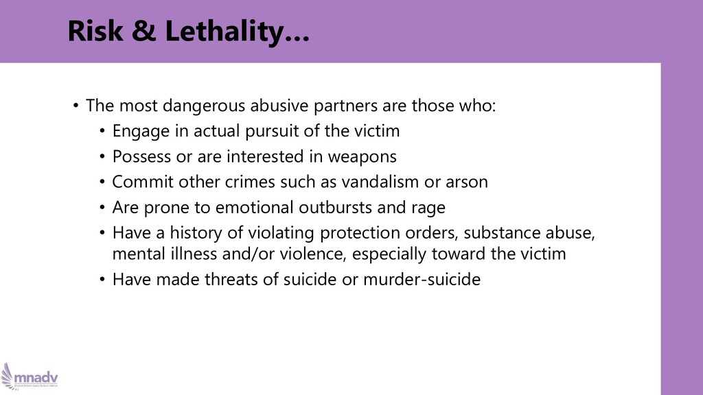 Risk & Lethality… • The most dangerous abusive ...