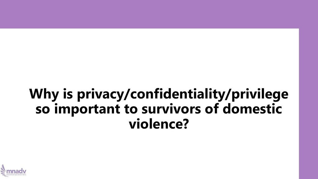 Why is privacy/confidentiality/privilege so imp...