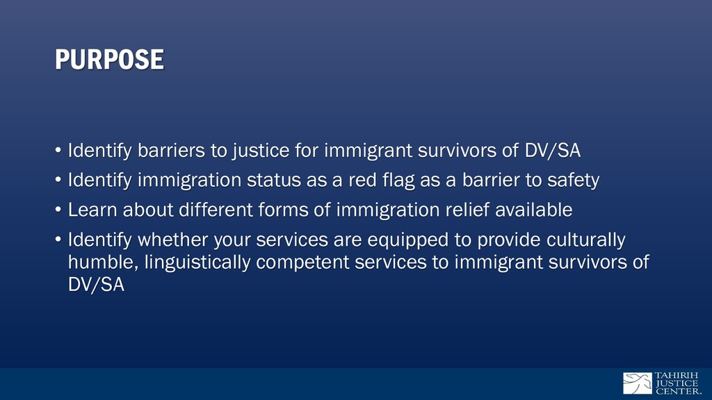 PURPOSE • Identify barriers to justice for immi...