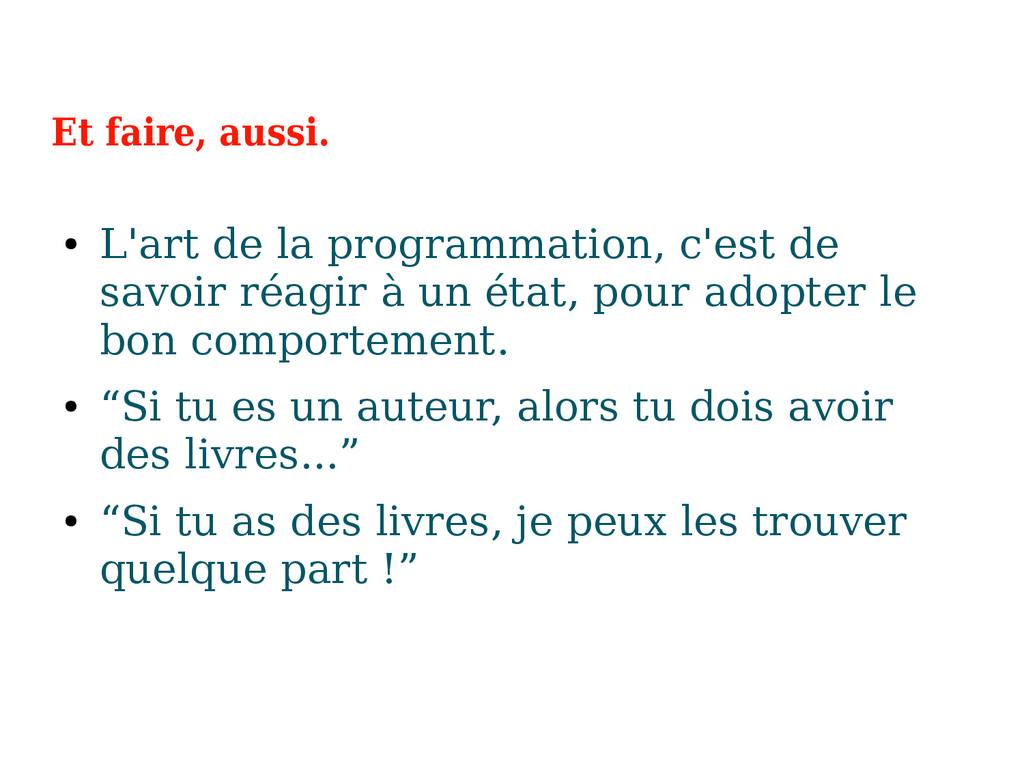 Et faire, aussi. ● L'art de la programmation, c...