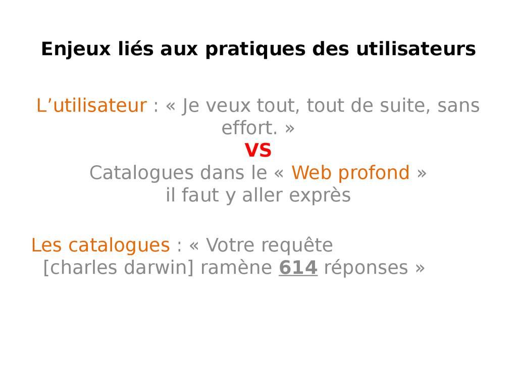 Enjeux liés aux pratiques des utilisateurs L'ut...
