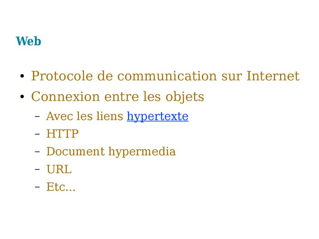 Web ● Protocole de communication sur Internet ●...