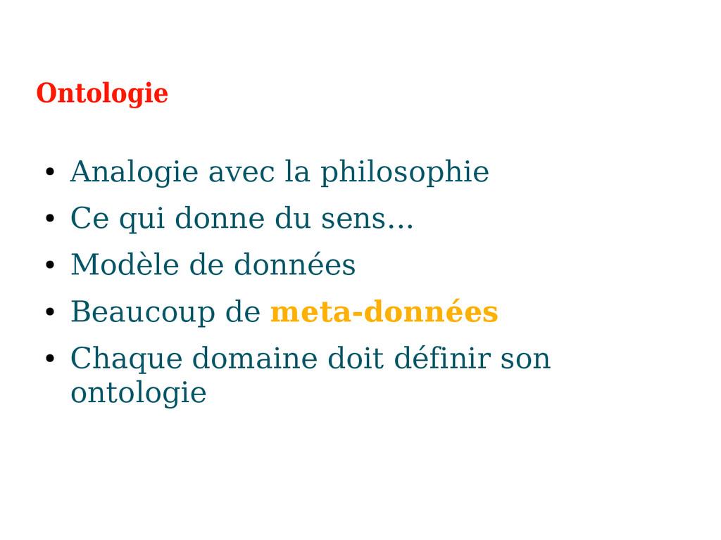 Ontologie ● Analogie avec la philosophie ● Ce q...