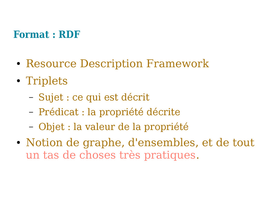 Format : RDF ● Resource Description Framework ●...