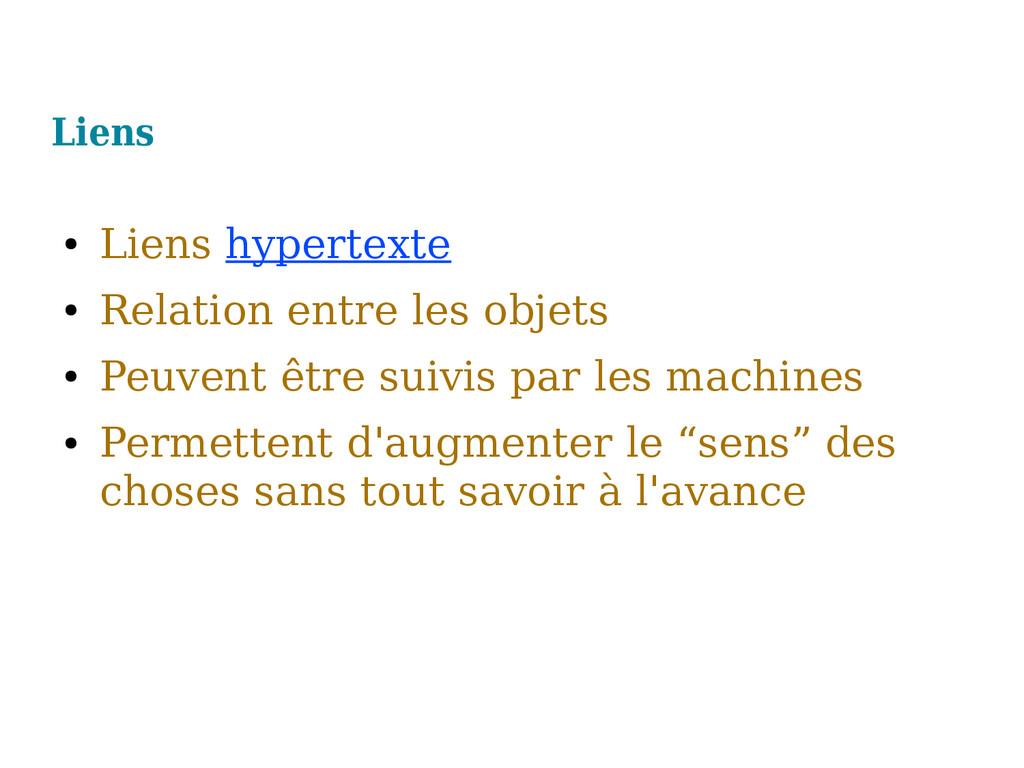 Liens ● Liens hypertexte ● Relation entre les o...