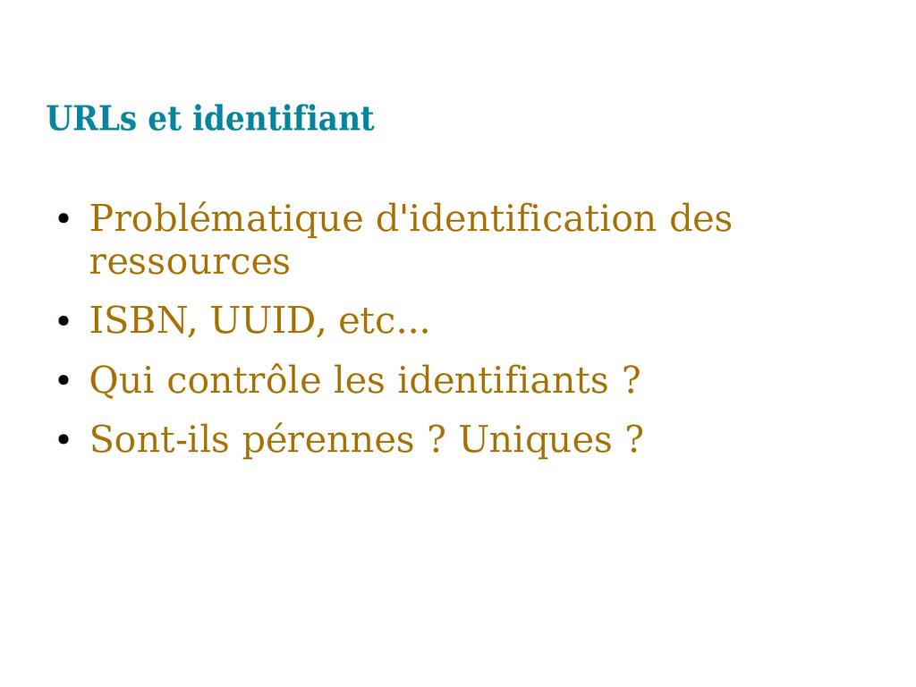 URLs et identifiant ● Problématique d'identific...