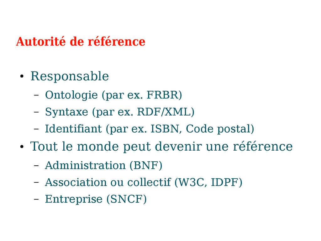 Autorité de référence ● Responsable – Ontologie...