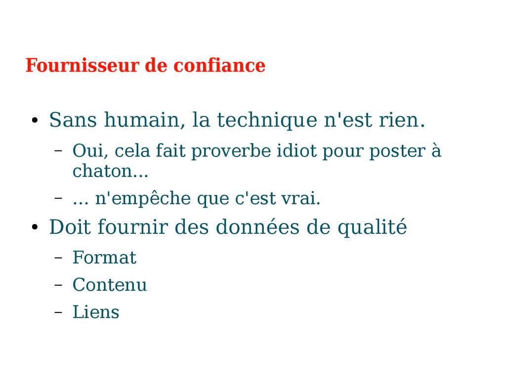 Fournisseur de confiance ● Sans humain, la tech...