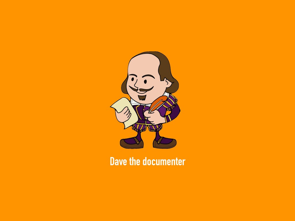 Dave the documenter
