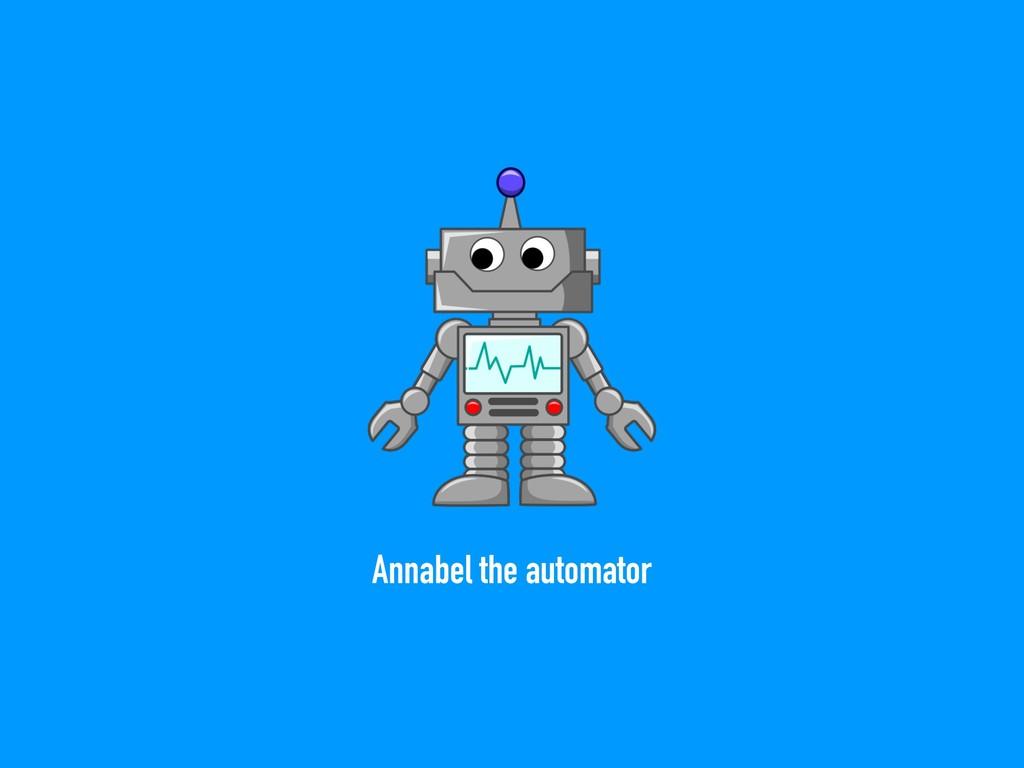 Annabel the automator