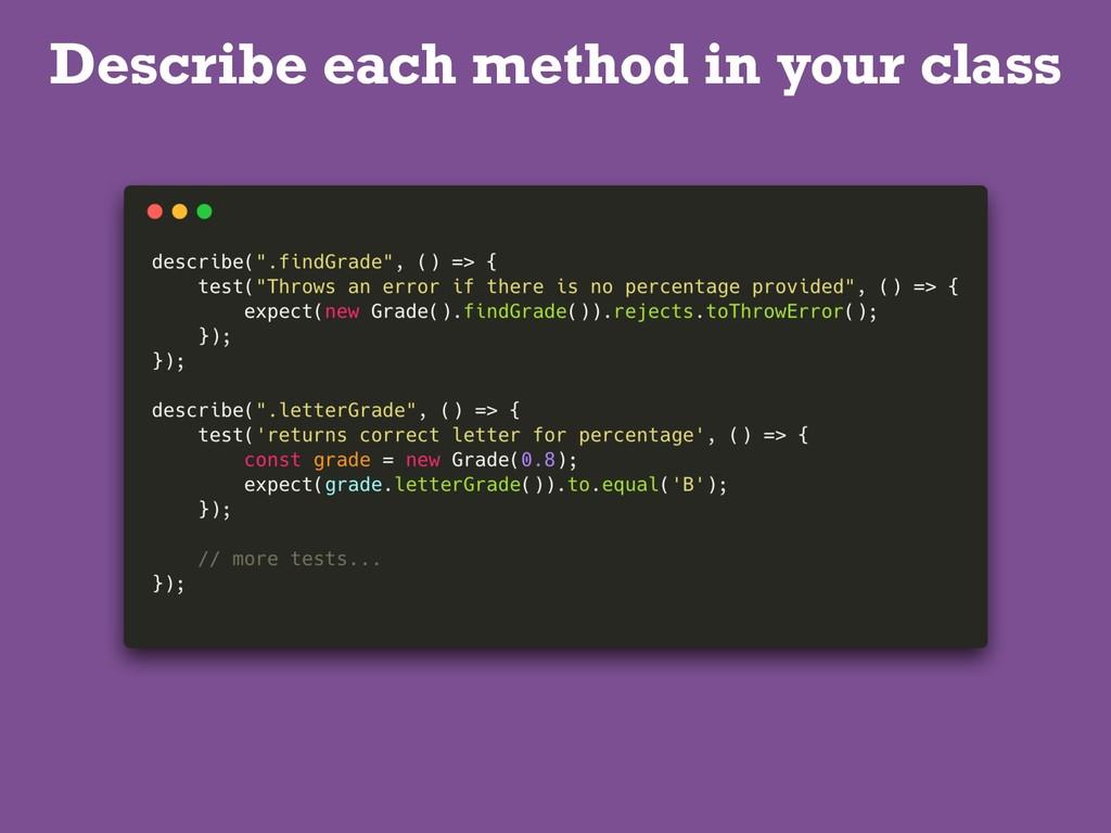 Describe each method in your class